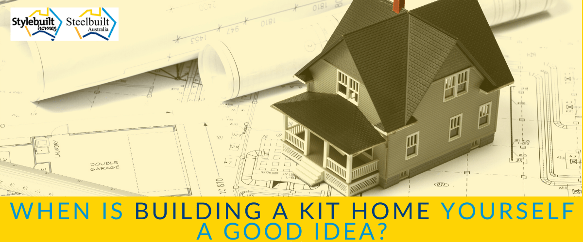 When is Building a Kit Home Yourself a Good Idea