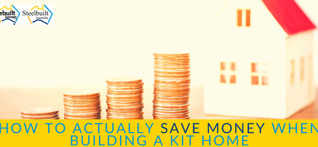 How to Actually Save Money When Building a Kit Home