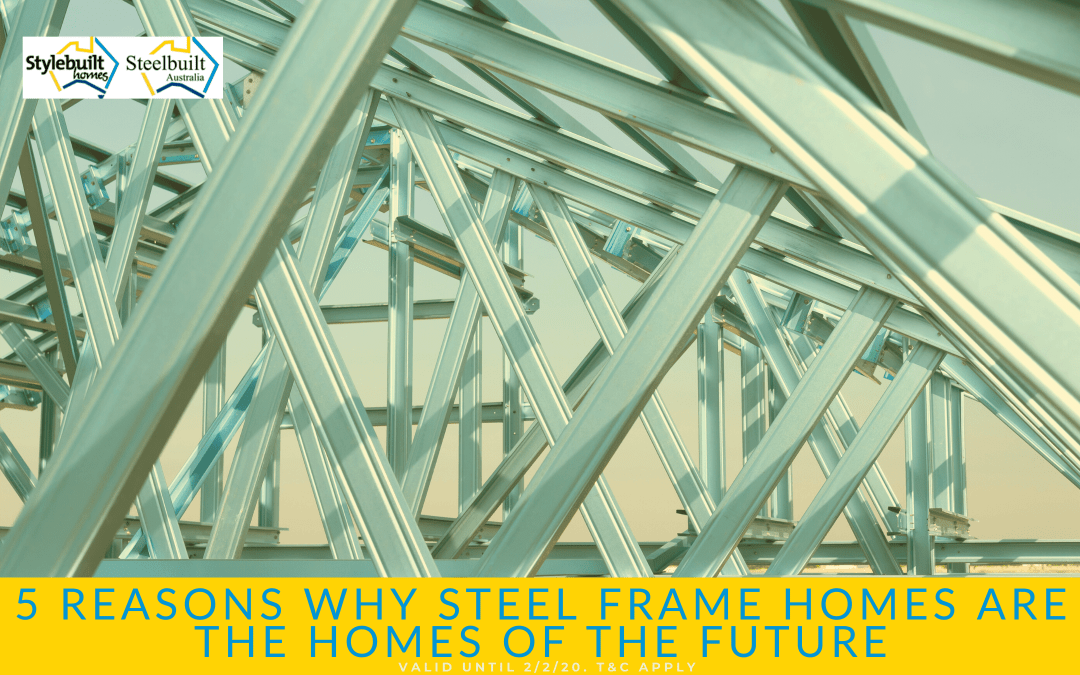5 Reasons Why Steel Frame Homes are the Homes of the Future